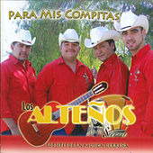 Play & Download Para Mis Compitas by Los Altenos De La Sierra (1) | Napster