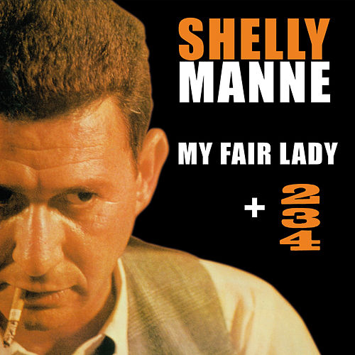 Play & Download 2 3 4 + My Fair Lady by Shelly Manne | Napster