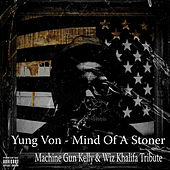 Mind of a Stoner by Yung Von