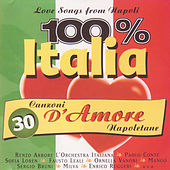 Play & Download 100% Italia. 30 canzoni d'amore Napoletane by Various Artists | Napster