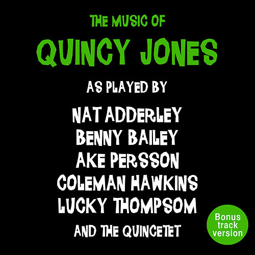 Play & Download The Music of Quincy Jones (Bonus Track Version) by Quincy Jones | Napster