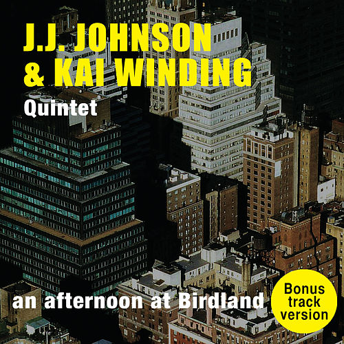 Play & Download An Afternoon at Birdland (Bonus Track Version) by Kai Winding | Napster