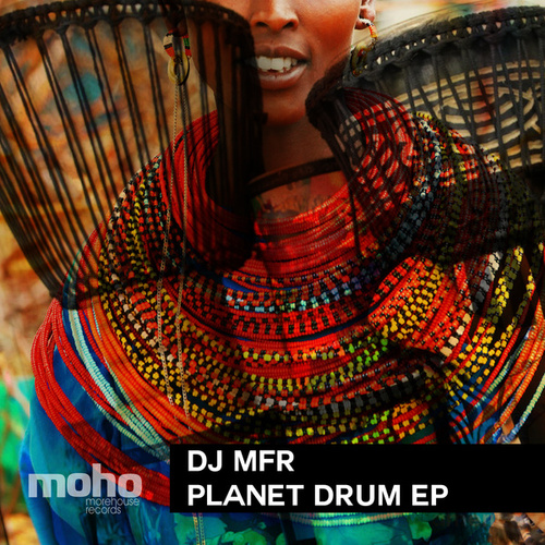 Play & Download Planet Drum EP by DJ MFR | Napster