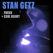 Play & Download Focus + Cool Velvet by Stan Getz | Napster