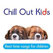 Play & Download Chill Out Kids: Rest Time Songs for Children by Radha & The Kiwi Kids | Napster