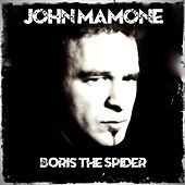 Boris the Spider by John Mamone