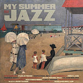 Play & Download My Summer in Jazz by Various Artists | Napster