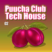 Puucha Club Tech House, Vol. 2 by Various Artists