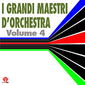 I Grandi Maestri d'Orchestra Vol.4 by Various Artists