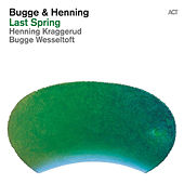 Play & Download Last Spring by Bugge Wesseltoft | Napster