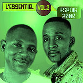 Play & Download L'essentiel, Vol. 2 by Espoir 2000 | Napster