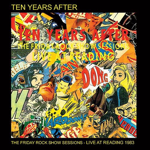 The Friday Rock Show Sessions - Live at Reading 1983 by Ten Years After