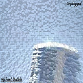 Play & Download Unplugged by Michael Bubble | Napster