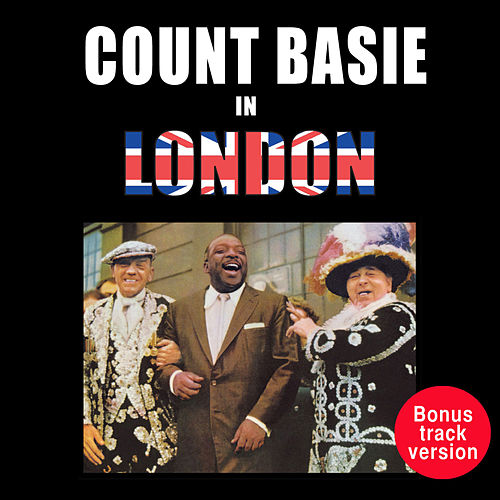 Play & Download Count Basie in London (Bonus Track Version) by Count Basie | Napster