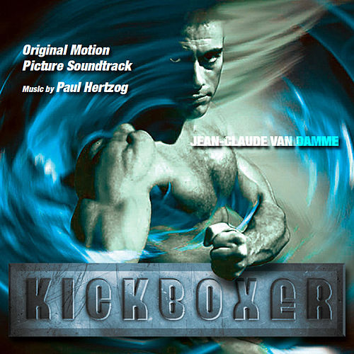 Kickboxer: The Deluxe Edition Soundtrack by Paul Hertzog