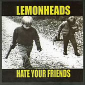 Hate Your Friends by The Lemonheads
