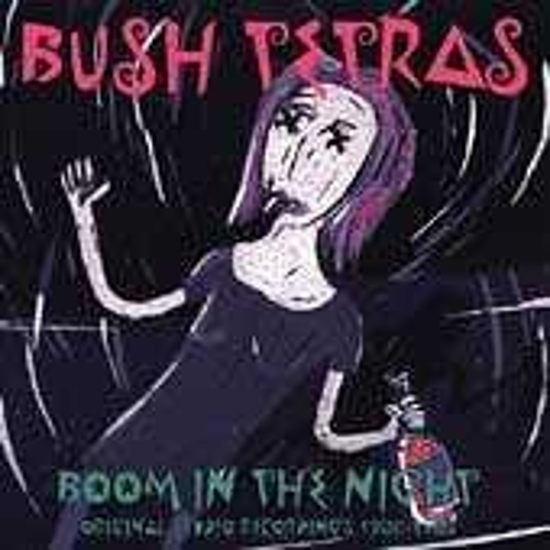 Boom In The Night: Original Studio Recordings 1980-1983 by Bush Tetras