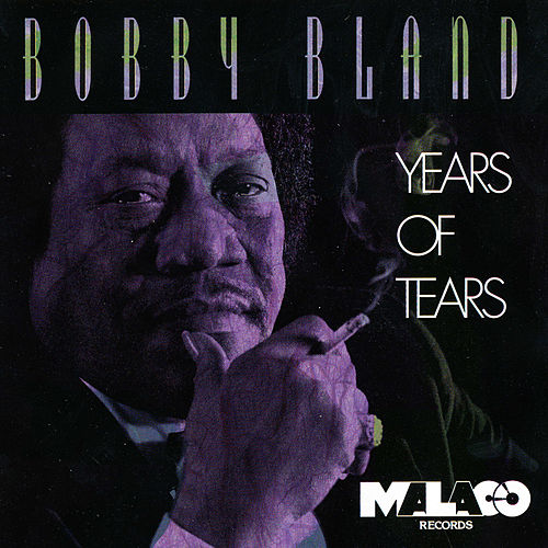 Play & Download Years of Tears by Bobby Blue Bland | Napster