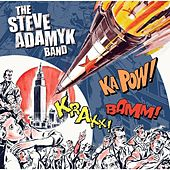 The Steve Adamyk Band by The Steve Adamyk Band