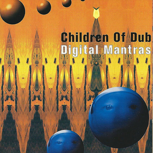Play & Download Digital Mantras by Children of Dub | Napster