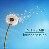 Play & Download In the Air Lounge Session by Various Artists | Napster