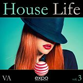 Play & Download House Life, Vol. 3 by Various Artists | Napster