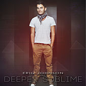 Eriq Johnson Pres. Deeper Sublime by Various Artists