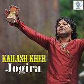 Play & Download Kailash Kher - Jogira by Kailash Kher | Napster