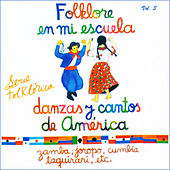 Folklore en Mi Escuela. Danzas y Cantos de América, Vol. 3 by Various Artists