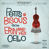 Petits Bisous by Erin and Her Cello