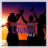 Summer Night Lounge, Vol. 2 by Various Artists