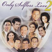 Only Selfless Love, Vol. 2 von Various Artists