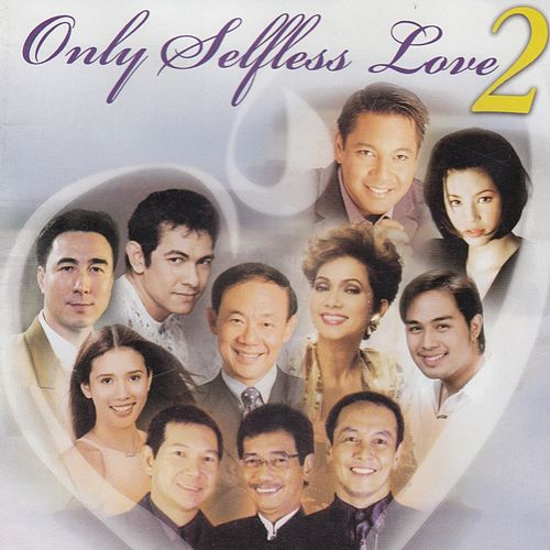 Play & Download Only Selfless Love, Vol. 2 by Various Artists | Napster