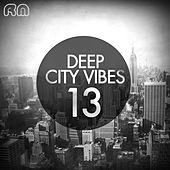 Play & Download Deep City Vibes, Vol. 13 by Various Artists | Napster