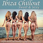 Ibiza Chillout Sweet and Sexy (Chillin Beach Cafe Summer Lounge Pearls Collection) by Various Artists
