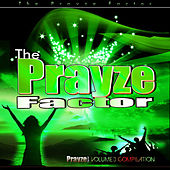 Play & Download Prayze Factor Compilation Vol III by Various Artists | Napster