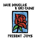 Play & Download Present Joys by Uri Caine | Napster