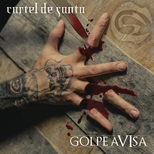 Golpe Aviza by Cartel De Santa