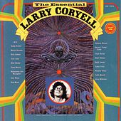 Play & Download The Essential Larry Coryell by Larry Coryell | Napster