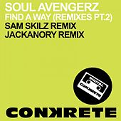 Play & Download Find A Way (Remixes Pt. 2) by Soul Avengerz | Napster