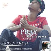 Play & Download Pray for the Peace by Queen Omega | Napster