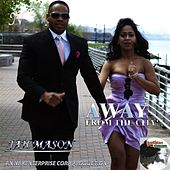 Play & Download Away from the City by Jah Mason | Napster