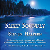 Sleep Soundly (Bonus Version) [Remastered] by Steven Halpern