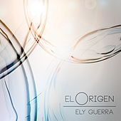 Play & Download El Origen by Ely Guerra | Napster