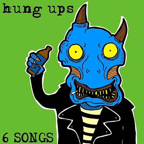 6 Songs by The Hung Ups