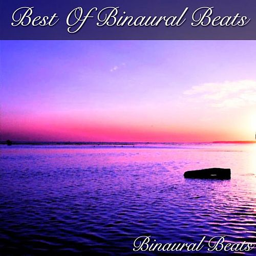 Best of Binaural Beats by Binaural Beats