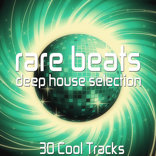 Play & Download Rare Beats (Deep House Selection) by Various Artists | Napster
