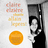 Play & Download Claire Elzière chante Allain Leprest by Various Artists | Napster