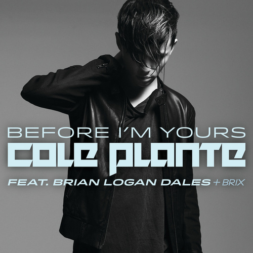 Play & Download Before I'm Yours by Cole Plante | Napster