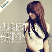 Play & Download Must Be Love by Christina Grimmie | Napster